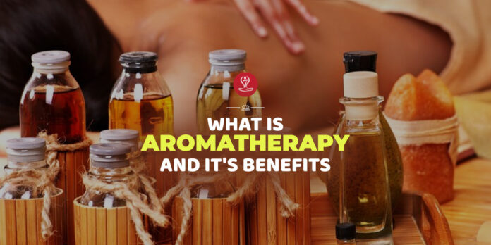 All about Aromatherapy and it's benefits